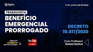 Benefício Emergencial Prorrogado – Decreto 10.517/2020