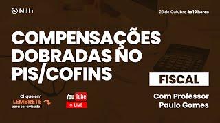 Compensações dobradas no PIS/COFINS: 04 e 09/2020