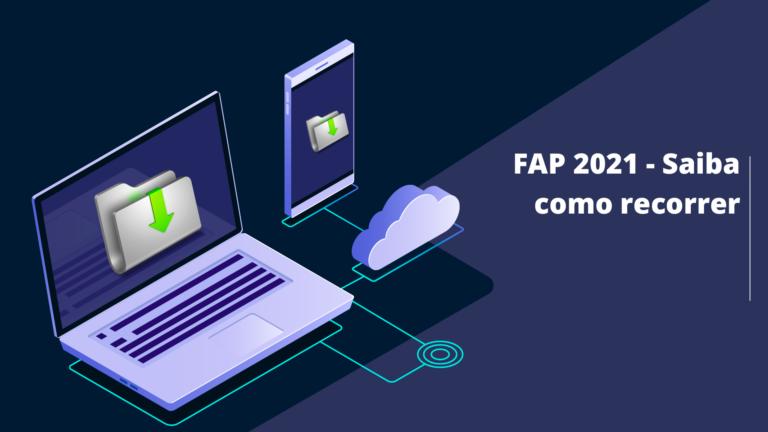 FAP 2021 – Saiba como recorrer