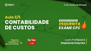 Minicurso gratuito Esquenta Exame CFC – Contabilidade de Custos – 2/5